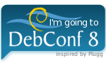 I'm going to DebConf8, edition 2008 of the annual Debian       developers meeting